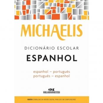 DICIONARIO ESPANHOL/PORTUGUES MICHAELIS ED.MELHORA